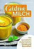 Goldene Milch: Der ayurvedische Zaubertrank für Ener