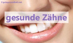 Gesunde Zähne putzen, pflegen, vorbeugen